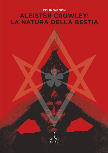 Aleister Crowley: la natura della bestia