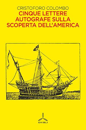 Cinque lettere autografe sulla scoperta dell'America