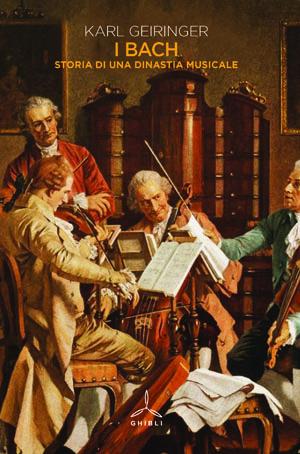 I Bach. Storia di una dinastia musicale