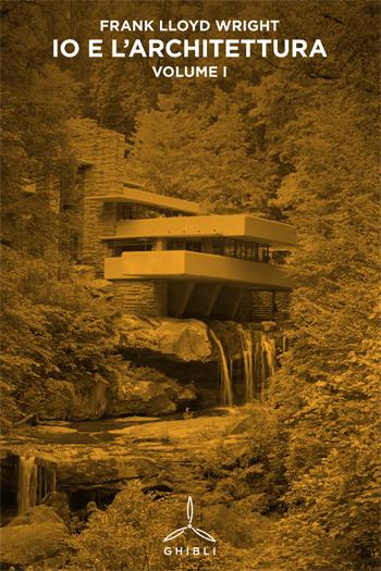Io e l'architettura - Vol. I
