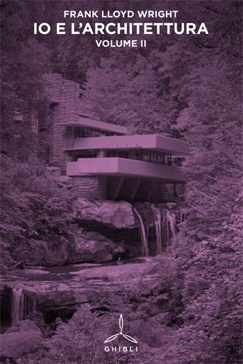 Io e l'architettura. Vol. II