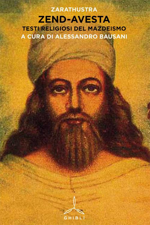 Zend-avesta. Testi religiosi del mazdeismo