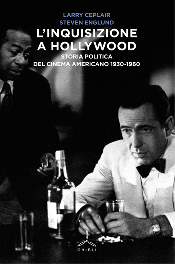 Inquisizione a Hollywood. Storia politica del cinema americano 1930 - 1960