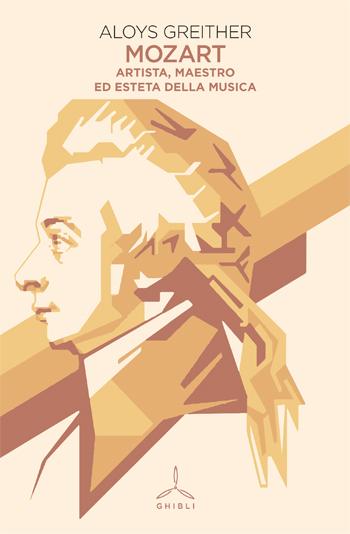 Mozart. Artista, maestro ed esteta della musica
