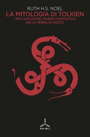 La mitologia di Tolkien. I miti antichi nel mondo fantastico della Terra-di-Mezzo