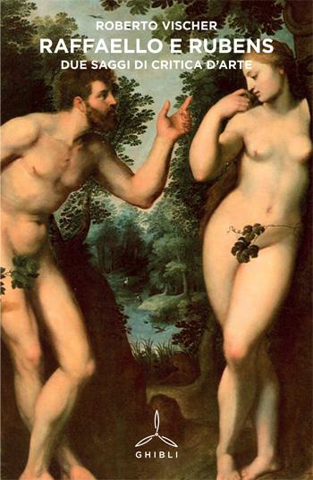 Raffaello e Rubens. Due saggi di critica d'arte