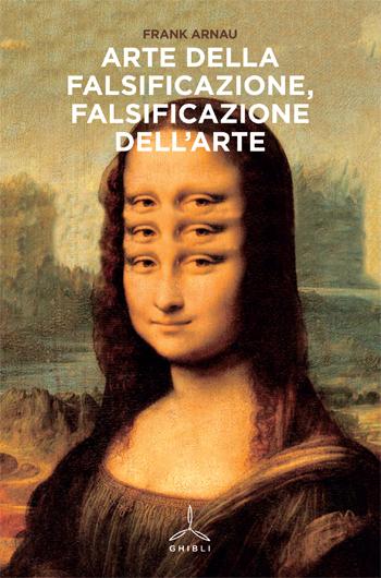 Arte della falsificazione, falsificazione dell'arte