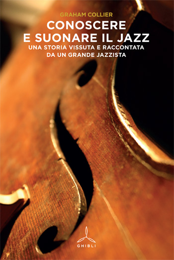 Conoscere e suonare il jazz. Una storia vissuta e raccontata da un grande jazzista