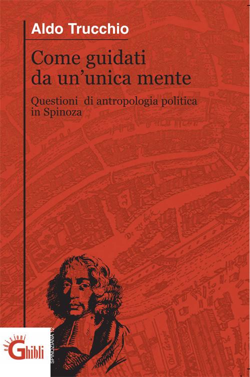 Come guidati da un'unica mente. Questioni di antropologia politica in Spinoza