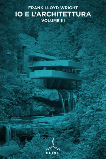 Io e l'architettura - Vol. III