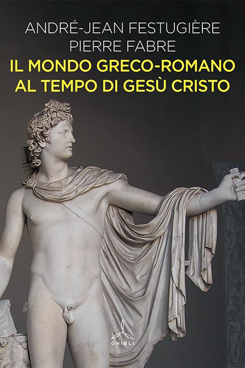 Il mondo greco-romano al tempo di Gesù Cristo
