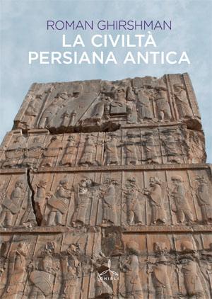 La civiltà persiana