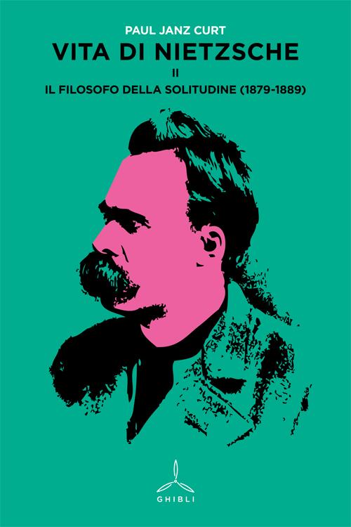Vita di Nietzsche - Vol. II