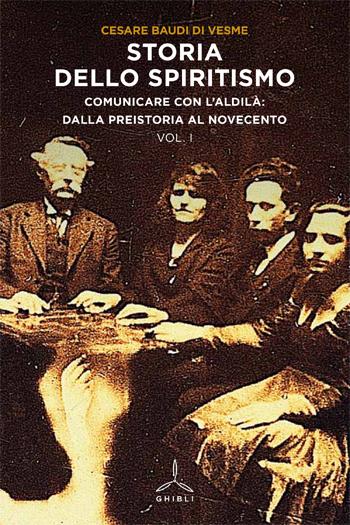 Storia dello spiritismo. Comunicare con l'aldilà: dalla preistoria al Novecento (2 volumi)