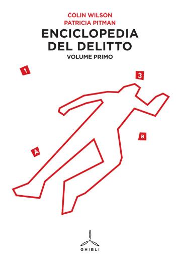 Enciclopedia del delitto. Volume primo.