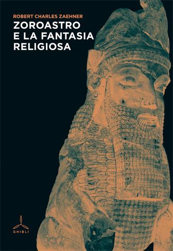 Zoroastro e la fantasia religiosa